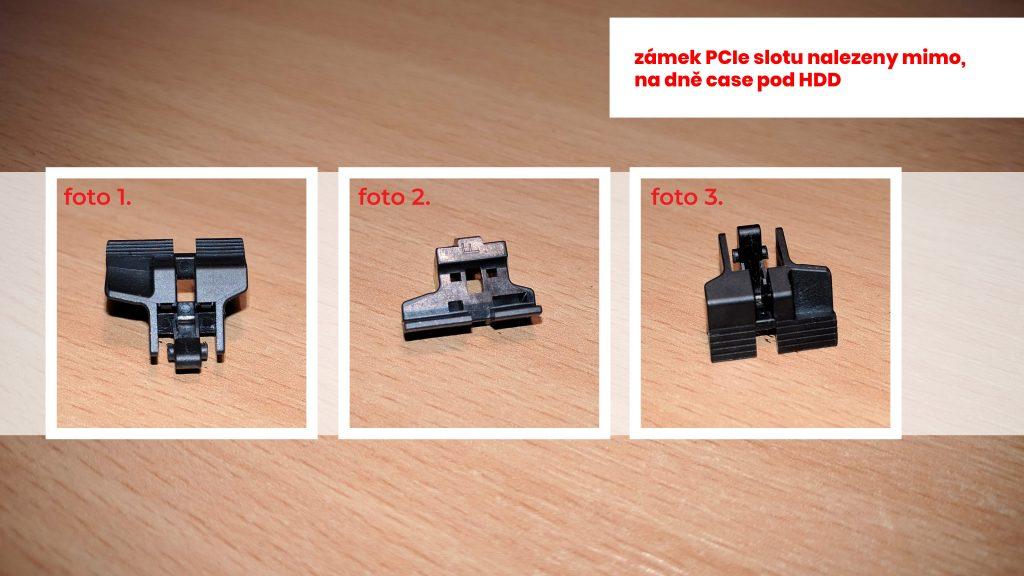 Samotný zámek zpod grafické karty se volně povaloval v počítačové skříni, i když karta byla pevně přišroubovaná z druhé strany ke skříni.